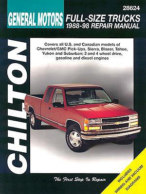 Chilton's General Motors-Full-Size Trucks 1988-98 Repair Manual By Chilton Book Company (EDT)